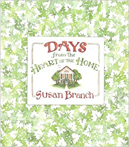 Days from the Heart of the Home: Susan Branch: 9780316106214: Amazon.com:  Books
