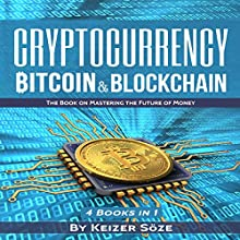Cryptocurrency: Bitcoin & Blockchain Audiobook by Keizer Söze Narrated by Matthew Broadhead