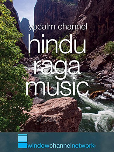 Hindu Raga Music with Tabla, Horn and Sitar: Indian ragas for meditations, yoga and enjoyment, with Nature Videos [OV]