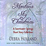Montana Sky Christmas: A Sweetwater Springs Short Story Collection | Debra Holland