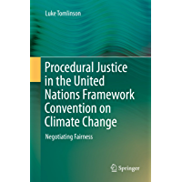 Procedural Justice in the United Nations Framework Convention on Climate Change: Negotiating Fairness
