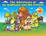 img - for The Adventures of Sir Sniffsalot and His Friends book / textbook / text book