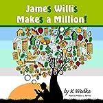 James Willis Makes a Million | Karen Wodke