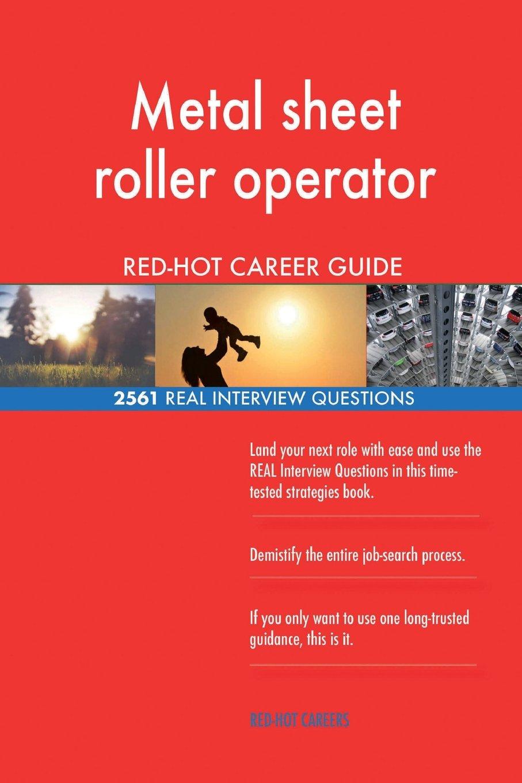 Metal sheet roller operator RED-HOT Career Guide