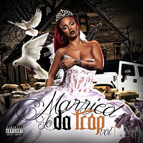 Married to da Trap, Vol. 1 [Ex...