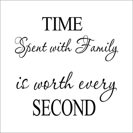 time spent with family is worth every second quotes and lettering