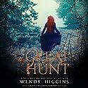 The Great Hunt Hörbuch von Wendy Higgins Gesprochen von: Saskia Maarleveld