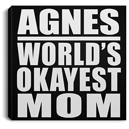 Designsify Agnes Worlds Okayest Mom - Canvas Square Lona ...