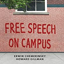 Free Speech on Campus Audiobook by Erwin Chemerinsky, Howard Gillman Narrated by James Edward Thomas