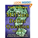 Million Dollar Question Handbook: Use Your Intuition To Create An Amazing Life!