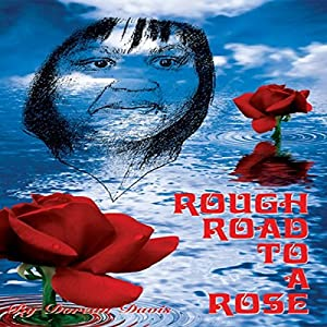 Rough Road to a Rose Audiobook
