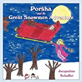 Porsha and the Great Snowmen Adventure, Jacqueline Schaffer, 1449054218