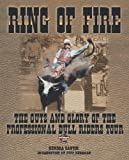 Ring of Fire : The Guts and Glory of the Professional Bull Riding Tour