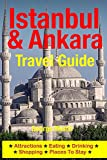 Istanbul & Ankara Travel Guide: Attractions, Eating, Drinking, Shopping & Places To Stay