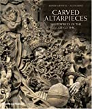 Carved Altarpieces: Masterpieces of the Late Gothic by Rainer Kahsnitz, Achim Bunz (2006) Hardcover