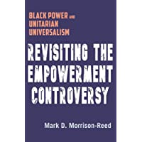 Revisiting the Empowerment Controversy: Black Power and Unitarian Universalism
