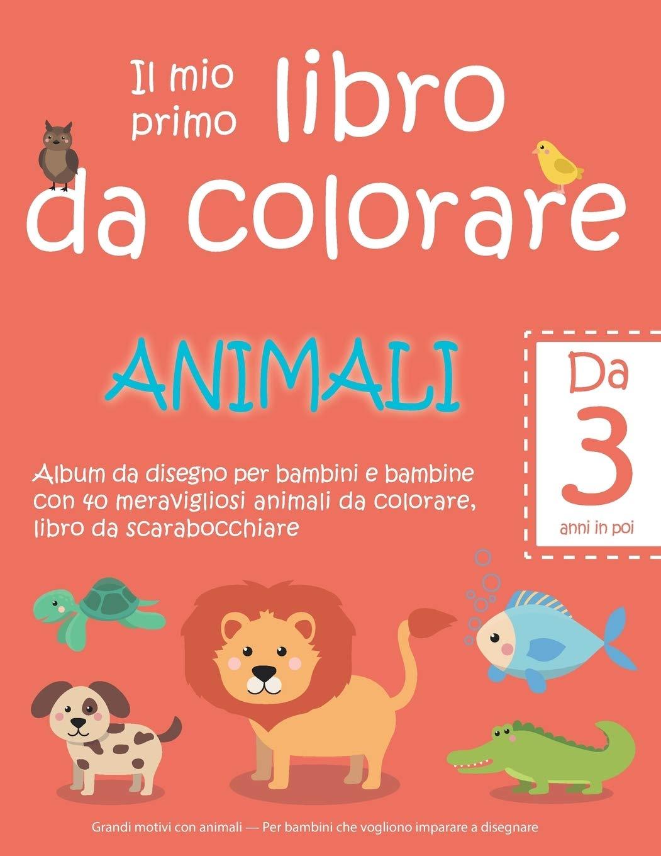 Il Mio Primo Libro Da Colorare Animali Da 3 Anni In Poi Album