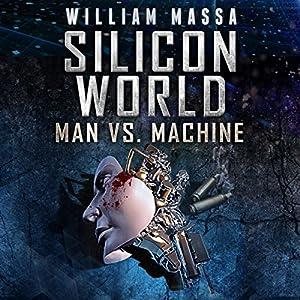 Silicon World: Man vs. Machine Audiobook