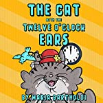 The Cat with the 12 O'Clock Ears: An Epic Poem for Children and the Young-at-Heart | Maria Bartholdi