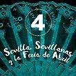 Sevilla, Sevillanas y la Feria de Abril