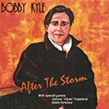 After the Storm by Bobby Kyle (2005-01-21)