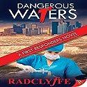 Dangerous Waters Hörbuch von Radclyffe Gesprochen von: L. W. Salinas