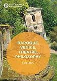 Baroque, Venice, Theatre, Philosophy (Performance Philosophy)