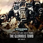 The Glorious Tomb: Warhammer 40,000 | Guy Haley