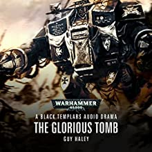 The Glorious Tomb: Warhammer 40,000 Audiobook by Guy Haley Narrated by Gareth Armstrong, Ian Brooker, Jonathan Keeble, Toby Longworth