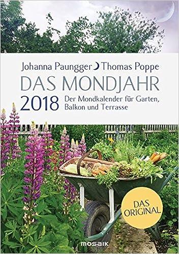 Das Mondjahr 2018 Der Mondkalender Für Garten Balkon Und Terrasse