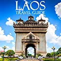 Laos Travel Guide Audiobook by  Laos Travel Guides Narrated by Kevin Kollins