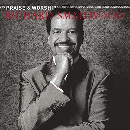 Richard Smallwood With Vision - The Praise & Worship Songs of Richard - Songs Praise Cd