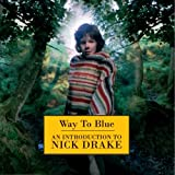 Way To Blue - An Introduction To Nick Drake (Remastered)