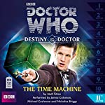 Doctor Who - Destiny of the Doctor - The Time Machine | Matt Fitton