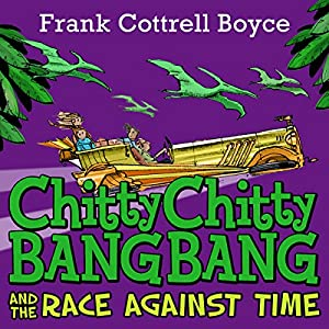 Chitty Chitty Bang Bang and the Race Against Time Audiobook