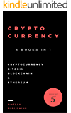 Cryptocurrency: 4 Books in 1 (Cryptocurrency, Bitcoin, Blockchain & Ethereum for Beginners)