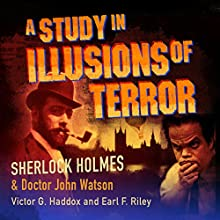 Sherlock Holmes and Dr. John Watson: A Study in Illusions of Terror Audiobook by Earl Riley, Victor Haddox Narrated by Christopher M. Walsh