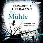 Die Mühle | Elisabeth Herrmann