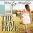 The Real Prize Audiobook by Misty Malone Narrated by Kima West