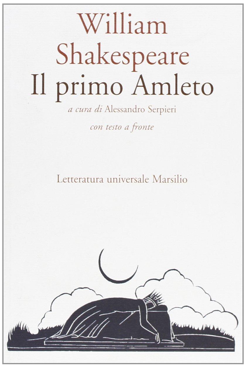 hamlet testo a fronte  : Il primo Amleto - William Shakespeare, A. Serpieri - Libri