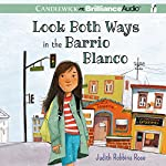 Look Both Ways in the Barrio Blanco | Judith Robbins Rose