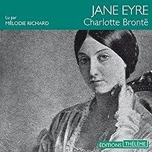 Jane Eyre | Livre audio Auteur(s) : Charlotte Brontë Narrateur(s) : Mélodie Richard