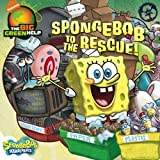 SpongeBob to the Rescue!: Little Green Nickelodeon: A Trashy Tale About Recycling (SpongeBob SquarePants)