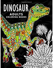 Dinosaur Adults Coloring books: Stress-relief Coloring Book For Grown-ups, Men, Women