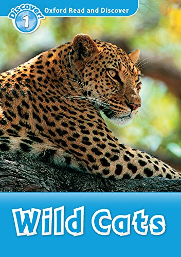 Wild Cats (Oxford Read and Discover Level 1)