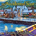 The Accidental Scot: Kilts and Quilts, Book 4 | Patience Griffin