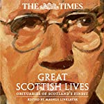 The Times Great Scottish Lives: Obituaries of Scotland's Finest | Magnus Linklater - editor