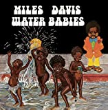 Water Babies (Deluxe Edition) (Bonus Track) by Miles Davis (2002-08-20)