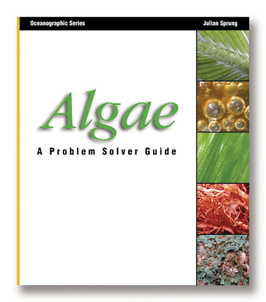 algae a problem solver guide oceanographic series julian algae a problem solver guide oceanographic series julian sprung 9781883693022 com books