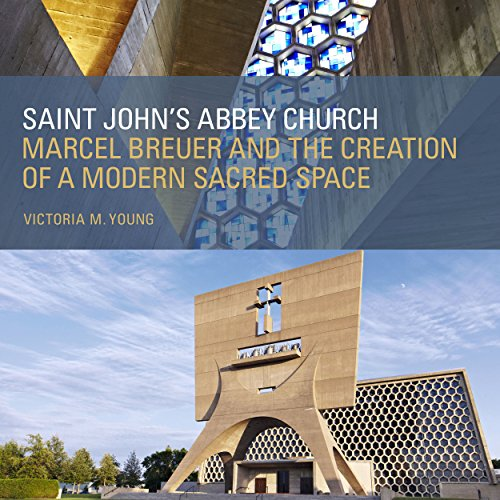 Marcel Breuer Designs (Saint John's Abbey Church: Marcel Breuer and the Creation of a Modern Sacred Space)